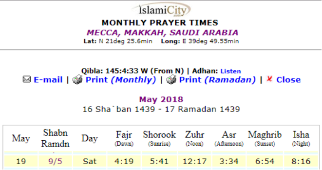 http://www.islamicity.com/prayertimes/wapnprayvb4.asp?frontpageaccess=1&daylgt=N&stdate=&endate=&dstgroup=0&citydisplay=Mecca&statedisplay=Makkah&countrydisplay=Saudi+Arabia&zipdisplay=n%2Fa&searchmode=ByCityID&city=Mecca&gmt=3&latd=021&latm=25.6&latS=N&longd=039&longm=49.55&longW=E&id=1705785&zipcode=&intvl=0&rad1=2&Month7=0&Year7=0&hm7=9&hy7=1431&Submit=Submit